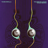 'Cause I'm A Man by Tame Impala