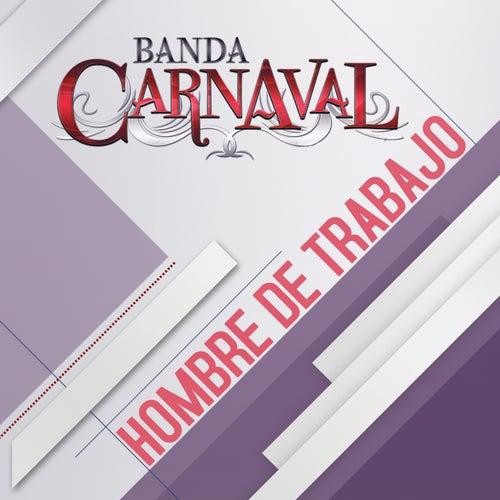 Hombre De Trabajo by Banda Carnaval