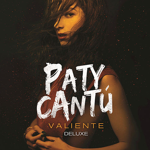 Valiente by Paty Cantu