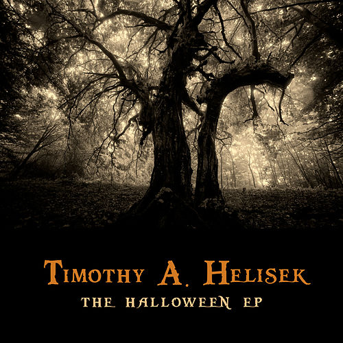 The Halloween EP by Timothy A. Helisek