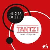 Tanz! Klezmer & Gipsy music (Bonus Track Version) by Sirba Octet