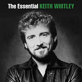 The Essential Keith Whitley by Various Artists