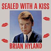 Sealed with a Kiss by Brian Hyland