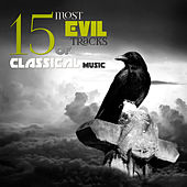 15 Most Evil Tracks of Classical Music – Scariest Pieces for Halloween Party, Horror Music of the Night by Various Artists