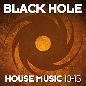 Black Hole House Music 10-15 von Various Artists
