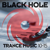 Black Hole Trance Music 10-15 by Various Artists