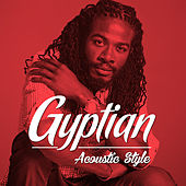 Gyptian Acoustic Style by Gyptian