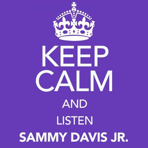 Keep Calm and Listen Sammy Davis Jr. (Digitally Remastered) von Sammy Davis, Jr.