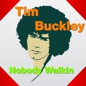 Nobody Walkin (Live) by Tim Buckley