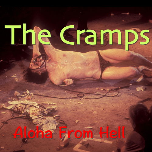 Aloha From Hell von The Cramps