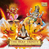 The Holy Trinity - Brahma Vishnu Mahesh by Various Artists