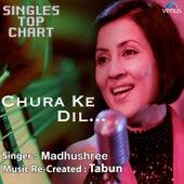 Chura Ke Dil - Single by Madhushree