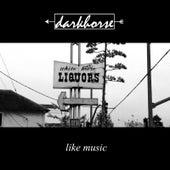 Like Music by Dark Horse