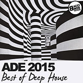 ADE 2015 Best of Deep House by Various Artists
