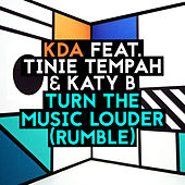 Turn The Music Louder (Rumble) [Radio Edit] by K.D.A.