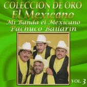Colección de Oro Vol. 3 Pachuco Bailarin by El Mexicano - Mi Banda El Mexicano -