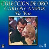 Colección de Oro, Vol. 3: Tu Voz by Carlos Campos