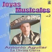 Joyas Musicales, Vol. 2: La Divina Garza by Antonio Aguilar