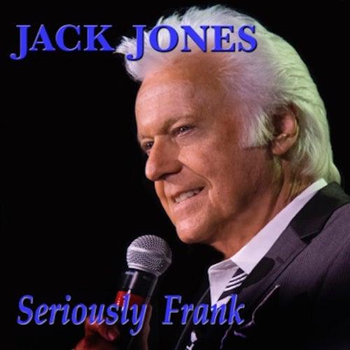 Seriously Frank by Jack Jones
