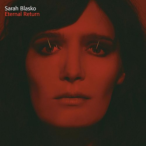 Eternal Return by Sarah Blasko