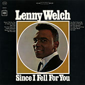 Since I Fell for You by Lenny Welch