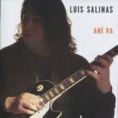 Ahi Va by Luis Salinas