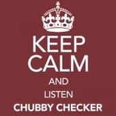 Keep Calm and Listen Chubby Checker von Chubby Checker
