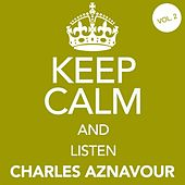 Keep Calm and Listen Charles Aznavour (Vol. 02) von Charles Aznavour