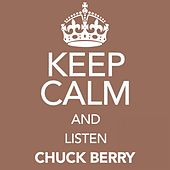 Keep Calm and Listen Chuck Berry von Chuck Berry