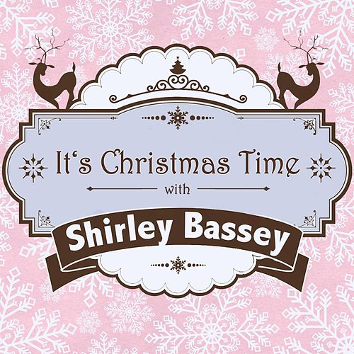 It's Christmas Time with Shirley Bassey by Shirley Bassey