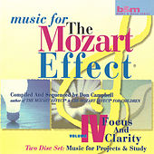 Music For The Mozart Effect Vol IV Focus and Clarity: Music For Projects and Study by Don Campbell