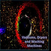 Vacuums, Dryers and Washing Machines (Loopable Audio for Insomnia, Meditation, and Restless Children) by Various Artists