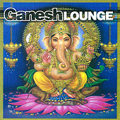 Ganesh Lounge by Various Artists