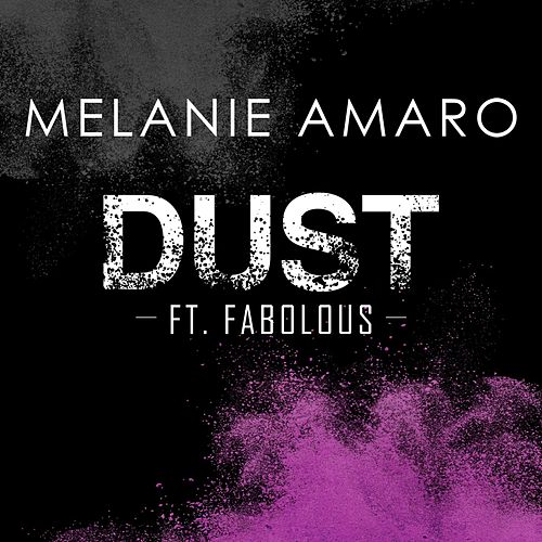 Dust (feat. Fabolous) by Melanie Amaro