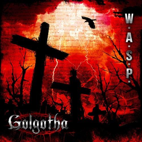 Golgotha by W.A.S.P.