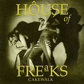 Cakewalk by House Of Freaks
