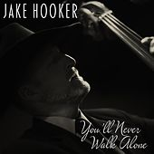 You'll Never Walk Alone by Jake Hooker