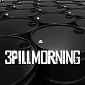 Bottom of the Barrel by 3 Pill Morning