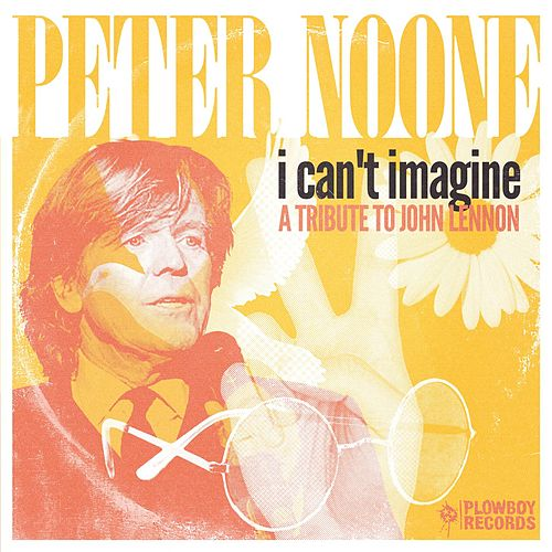 I Can t Imagine (A Tribute To John Lennon) by Peter Noone