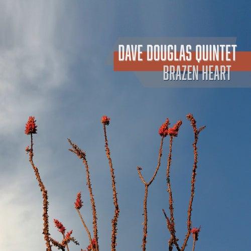 Brazen Heart by Dave Douglas