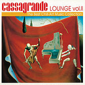 Cassagrande Lounge Vol. II The Best Chill - Art Music Collection von Various Artists