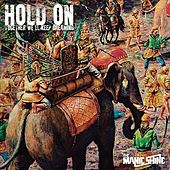 Hold On (Together We'll Keep Dreaming) by The Manic Shine