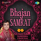 Bhajan Samrat - Narendra Chanchal by Various Artists