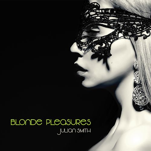 Blonde Pleasures by Julian Smith
