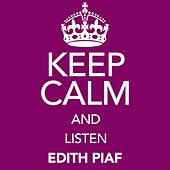 Keep Calm and Listen Edith Piaf (Vol. 01) von Edith Piaf