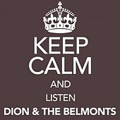 Keep Calm and Listen Dion & the Belmonts von Dion