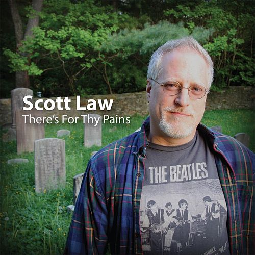 There's for Thy Pains by Scott Law