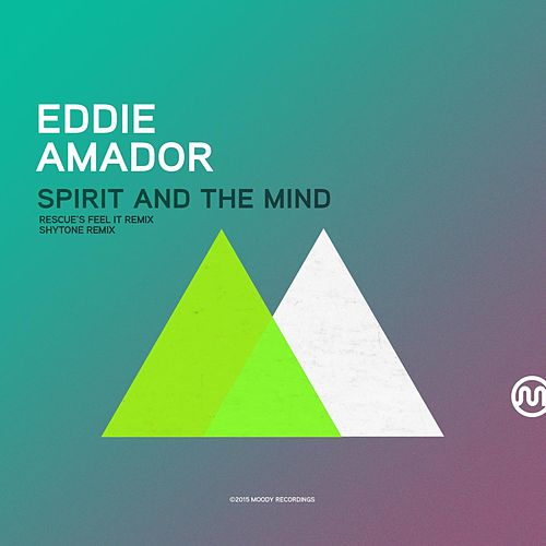 Spirit And The Mind by Eddie Amador