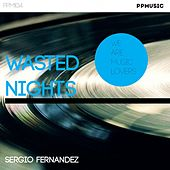 Wasted Nights by Sergio Fernandez