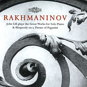 Rakhmaninov: Great Works for Solo Piano & Rhapsody on a Theme of Paganini by John Lill